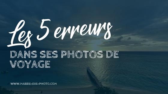 Comment faire ses photos de voyage